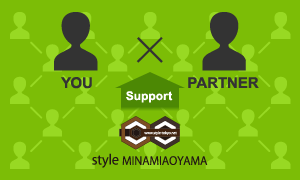 YOU×PARTNER‖Support|style MINAMIAOYAMA